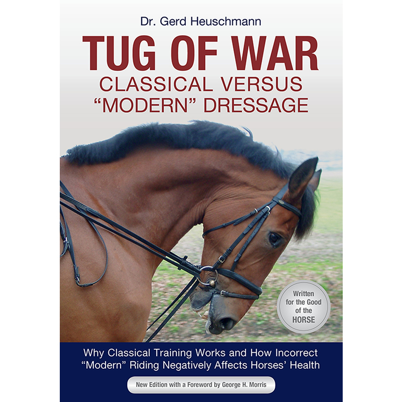New Edition! Tug of War: Classical versus Modern Dressage